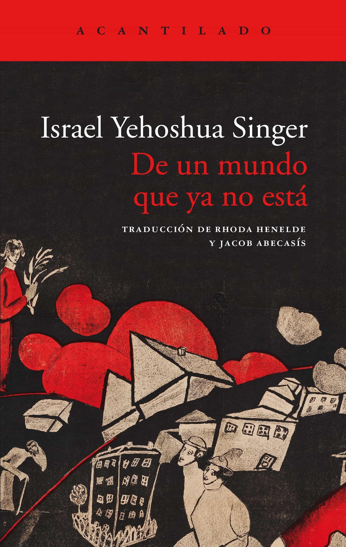 Portada del libro «De un mundo que ya no está», de Israel Yehoshua Singer