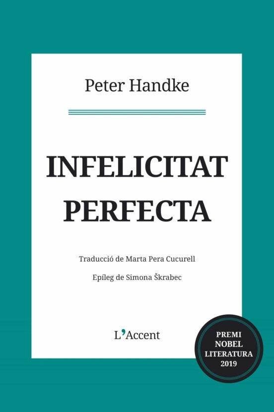 Portada del llibre «Infelicitat perfecta», de Peter Handke