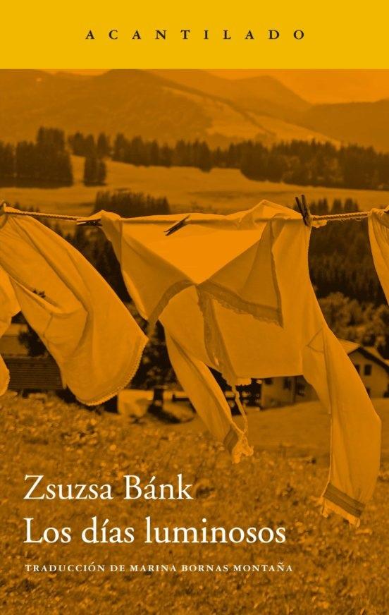 """Portada de la novela """"Los días luminosos"""", de Zsuzsa Bánk"""