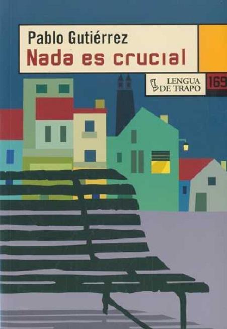 Portada de la novela de Pablo Gutiérrez «Nada es crucial»