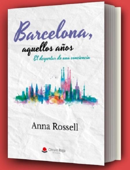 """Portada de la novela de Anna Rossell, """"Barcelona, aquellos años. El despertar de una conciencia"""""""