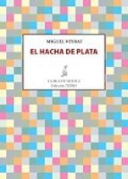 Portada del poemario de Miguel Veyrat, El hacha de plata