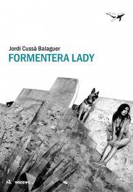 Portada de la edición española de la novela «Formentera Lady», de Jordi Cussà