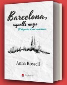 """Portada de la novel·la d'Anna Rossell, """"Barcelona, aquells anys. El despertar d'una consciència"""""""