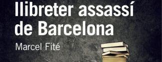"""Portada de la novel·la de Marcel Fité, """"La veritable història del llibreter assassí de Barcelona"""""""