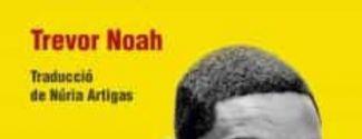 """Portada del llibre """"Prohibit néixer"""", de l'escriptor sud-africà Trevor Noah"""
